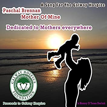 Mother Of Mine Song For Galway Hospice