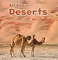 All About Deserts (Habitats)