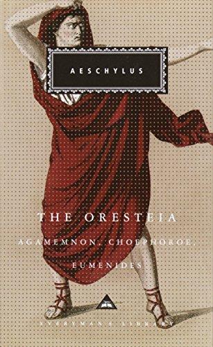 The Oresteia: Agamemnon, Choephoroe, Eumenides...