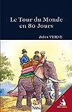 Le Tour du Monde en 80 Jours (Texte Intégral & illustré) - Format Kindle - 3,00 €