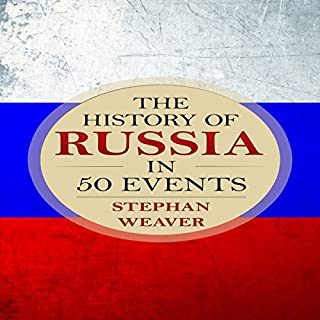 The History of Russia in 50 Events     Timeline History in 50 Events, Book 3              By:                                                                                                                                 Stephan Weaver                               Narrated by:                                                                                                                                 KaiWen Hung                      Length: 1 hr and 9 mins     Not rated yet     Overall 0.0