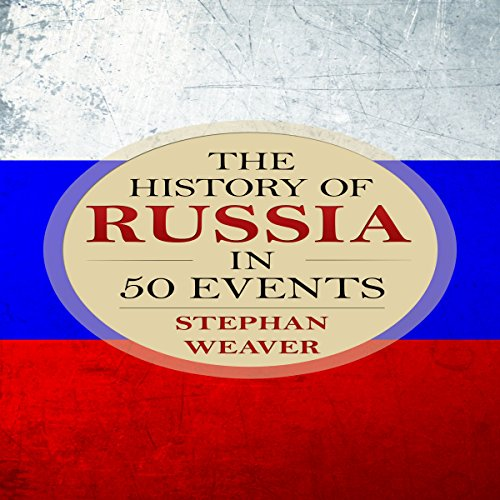 The History of Russia in 50 Events audiobook cover art