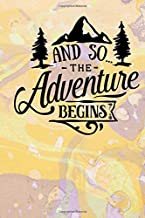 And So The Adventure Begins: Bucket List Journal Adventure And Happiness Tracker Notebook Inspirational Motivational Goals And Dreams Notebook