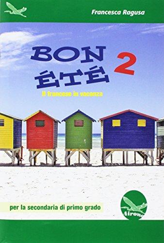 Bon été. Il francese in vacanza. Ediz. italiana e francese. Per la Scuola media. Con CD-Audio (Vol. 2)