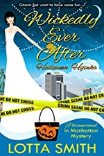 Wickedly Ever After: Halloween Hijinks (Paranormal in Manhattan Mystery: A Cozy Mystery Book 8)