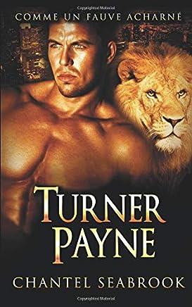 Turner Payne : comme un fauve acharné