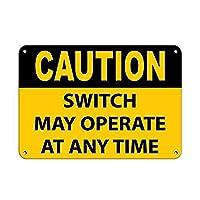 警告スイッチはいつでも操作できます メタルポスタレトロなポスタ安全標識壁パネル ティンサイン注意看板壁掛けプレート警告サイン絵図ショップ食料品ショッピングモールパーキングバークラブカフェレストラントイレ公共の場ギフト