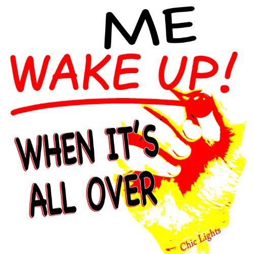 Wake Me Up (When It's All Over)
