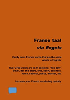 Franse via Engels: Confident in English?  Quickly learn many of the nearly 3000 French words that are the same words in English. (From Dutch/Flemish Book 2)