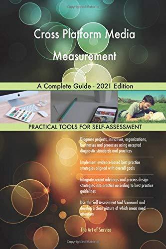 Cross Platform Media Measurement A Complete Guide - 2021 Edition