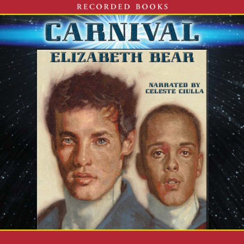 Carnival                   By:                                                                                                                                 Elizabeth Bear                               Narrated by:                                                                                                                                 Celeste Ciulla                      Length: 12 hrs and 11 mins     19 ratings     Overall 3.5