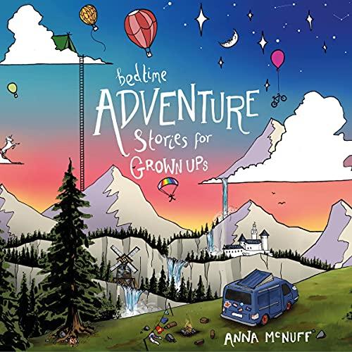 Bedtime Adventure Stories for Grown Ups cover art