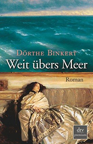 Weit übers Meer: Roman (dtv Fortsetzungsnummer 0, Band 24693)