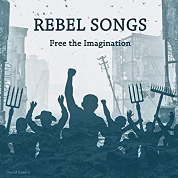 Rebel Songs (Free the Imagination)
