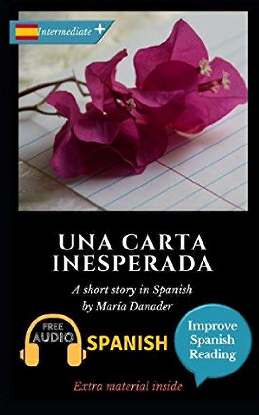 せがむ指導する軍隊Una carta inesperada: Learn Spanish with Improve Spanish Reading Downloadable Audio included
