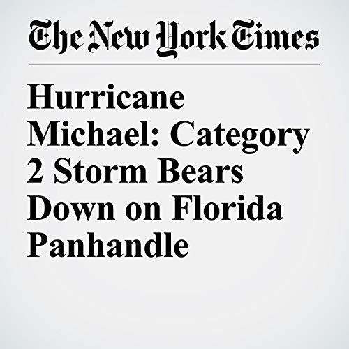 Hurricane Michael: Category 2 Storm Bears Down on Florida Panhandle copertina