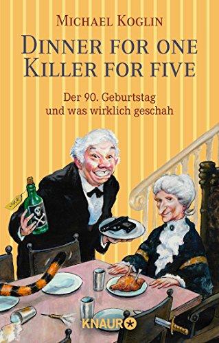 Dinner for One - Killer for Five: Der 90. Geburtstag und was wirklich geschah