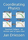 Coordinating Physics: Quantum Collapse - an intrinsic part of space-time