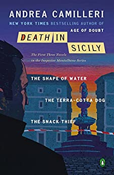 Death in Sicily: The First Three Novels in the Inspector Montalbano Series--The Shape of Water; The Terra-Cotta Dog; The Snack Thief (An Inspector Montalbano Mystery) by [Andrea Camilleri, Stephen Sartarelli]