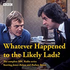 Whatever Happened To The Likely Lads - The Complete BBC Radio Series