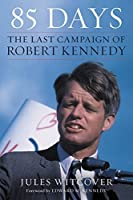 85 days: The Last Campaign of Robert Kennedy by Jules Witcover(2016-03-22)