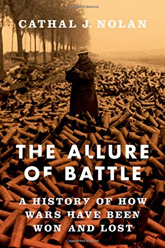 The Allure of Battle: A History of How Wars Have Been Won and Lost