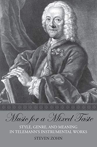 Compare Textbook Prices for Music for a Mixed Taste: Style, Genre, and Meaning in Telemann's Instrumental Works Illustrated Edition ISBN 9780190247850 by Zohn, Steven