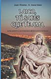 LAICO, TÚ SABES QUE TE AMA: Acercamiento a un itinerario católico de mística laical