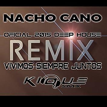 Vivimos Siempre Juntos (Kique 2015 House Remix) - Single