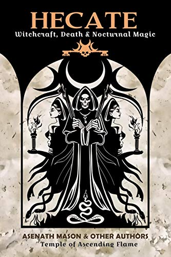 Hecate: Witchcraft, Death & Nocturnal Magic