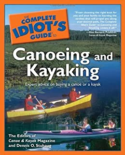 The Complete Idiot's Guide to Canoeing and Kayaking