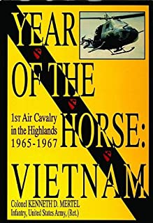 Year of the Horse: Vietnam-1st Air Cavalry in the Highlands 1965-1967