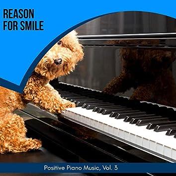 Reason For Smile - Positive Piano Music, Vol. 3