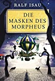 Ralf Isau: Die Masken des Morpheus