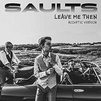 Leave Me Then (Acoustic Version)