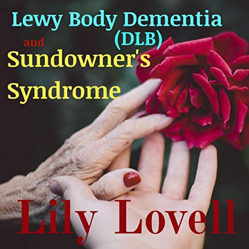 Lewy Body Dementia (DLB) and Sundowner's Syndrome Titelbild