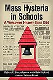 Mass Hysteria in Schools: A Worldwide History Since 1566