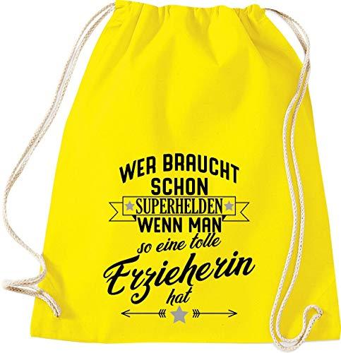 Shirtstown Sac de gym qui a besoin de super-héros si vous avez une excellente éducation scolaire Kita Hort Erzieher Erzieherin Lehrer, Sac de sport, jaune, 37 cm x 46 cm