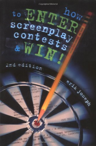 How to Enter Screenplay Contests & Win! 2nd Edition