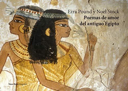 Poemas de amor del antiguo Egipto (SINGULAR)