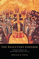 The Reluctant Emperor: A Biography of John Cantacuzene, Byzantine Emperor and Monk, c.1295-1383 by Donald M. Nicol(2002-08-22)