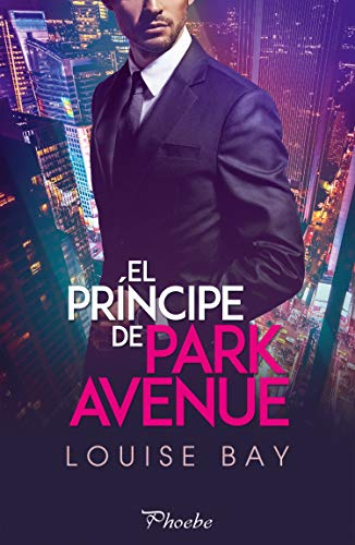 El príncipe de Park Avenue - The Royals Collection 02, Louise Bay (rom) 51cNB7k0nOL