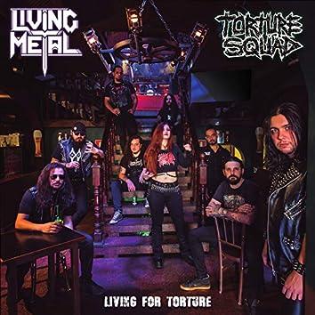 Living for Torture