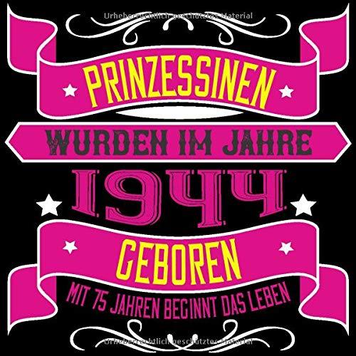 Prinzessinen Wurden Im Jahre 1944 Geboren Mit 75 Jahren Beginnt Das Leben Cooles Geschenk Zum 75 Geburtstag Geburtstagsparty Gästebuch Eintragen