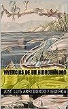 Vivencias de un Hidrobiólogo
