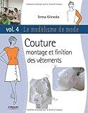 Le modélisme de mode, tome 4 - Couture, montage et finition des vêtements