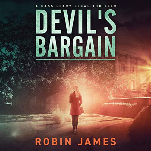 Devil's Bargain: Cass Leary Legal Thriller Series, Book 3