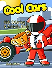 Cool Cars - Kids Coloring & Activity Book: Sports Cars, Trucks, Dot to Dot, Color By Number - For Boys 5-7