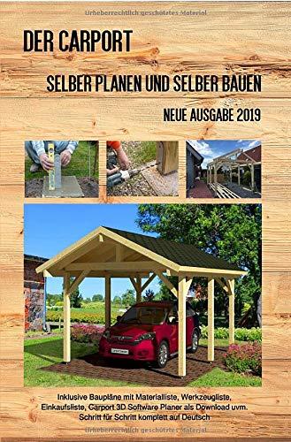 Der Carport: Selber planen und selber bauen Neue Ausgabe 2019 Taschenbuch
