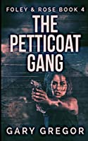 The Petticoat Gang (Foley And Rose Book 4)